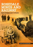 Rosedale Mines and Railway  (2021 edition updated and expanded)