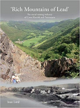 Rich Mountains of Lead: The metal mining industry of Cwm Rheidol and Ystumtuen (unavailable until 25th November)