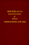 Rogers & Co Boilermakers Of Bristol  Order Book 1830-1866