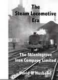 The Steam Locomotive Era of the Skinningrove Iron Works