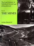 [USED] The Lead Industry of Wensleydale and Swaledale - Vol 1 The Mines
