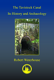 The Tavistock Canal: Its History and Archaeology (softback)