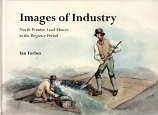 Images of Industry: North Pennine Lead Miners in the Regency Period