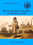 British Mining No 101 – The vocabulary of coal mining in Yorkshire 1250-1850