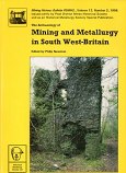 The Archaeology of Mning and Metallurgy in South West Britain