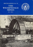 British Mining No 49 - The Wharfedale Mines