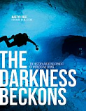 The Darkness Beckons - The history and development of world cave diving - POST FREE