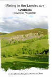 "Mining in the Landscape"", NAMHO 2006 Llangollen Conference Proceedings"