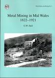Metal Mining in Mid Wales 1822–1921