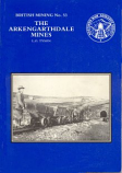 British Mining No 53 - The Arkengarthdale Mines