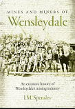 Mines and Miners of Wensleydale, An Extensive history of Wensleydale's mining history