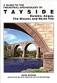 A Guide to the Industrial Archaeology of Tayside - Dundee, Angus, The Mearns and North Fife