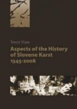 Aspects of the History of Slovene Karst (1545–2008)