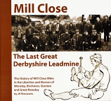 Mill Close. The Last Great Derbyshire Leadmine, The History, in Liberties and Manors of Wensley, Birchover, Stanton and Great Rowsley