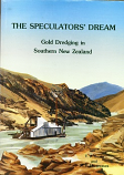 {Used} THE SPECULATOR'S DREAM: GOLD DREDGING IN SOUTHERN NEW ZEALAND