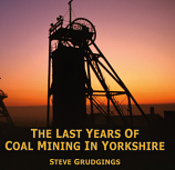 The Last Years of  Coal Mining in Yorkshire  A Pictorial Record (post Free)