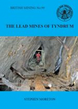 British Mining No 99  The Lead Mines of Tyndrum