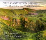 The Castleton Mines a Descriptive and Visual History (post free until 1 january)